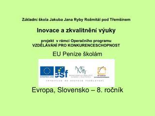 Evropa, Slovensko – 8. ročník