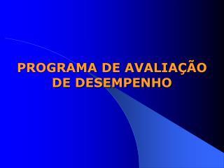PROGRAMA DE AVALIAÇÃO DE DESEMPENHO