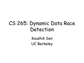CS 265: Dynamic Data Race Detection