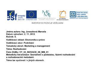 Jméno autora: Ing. Juraszková Marcela  Datum vytvoření: 2. 11. 2012 Ročník: II.