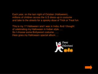 Each year, on the last night of October (Halloween),