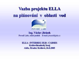 Ing. Václav Jirásek Povodí Labe, státní podnik    E-mail:  jirasek@pla.cz