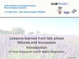 Lessons learned from late phase failures and successes Introduction