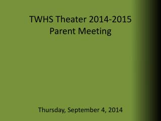 TWHS Theater 2014-2015 Parent Meeting