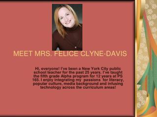 MEET MRS. FELICE CLYNE-DAVIS