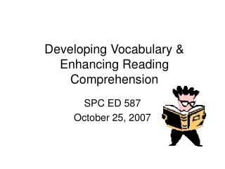 Developing Vocabulary  Enhancing Reading Comprehension
