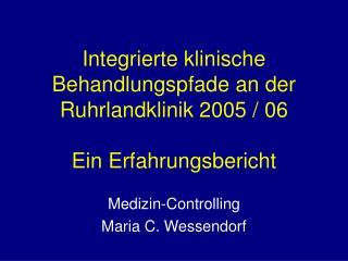 Integrierte klinische Behandlungspfade an der Ruhrlandklinik 2005 / 06  Ein Erfahrungsbericht