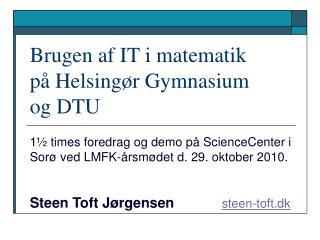 Brugen af IT i matematik p  Helsing r Gymnasium og DTU