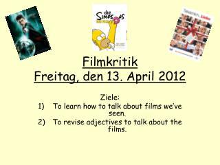 Filmkritik Freitag, den 13. April 2012