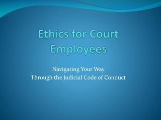 Ethics for Court Employees