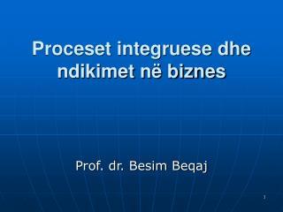 Proceset integruese dhe ndikimet në biznes