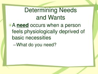 Determining Needs  and Wants