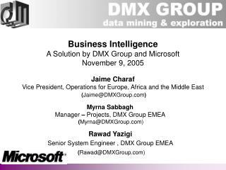 Myrna Sabbagh Manager  –  Projects, DMX Group EMEA  ( Myrna@DMXGroup)
