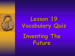 Lesson 19 Vocabulary Quiz
