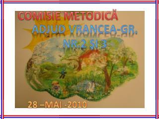 ADJUD VRANCEA-GR. NR.2 şi 3