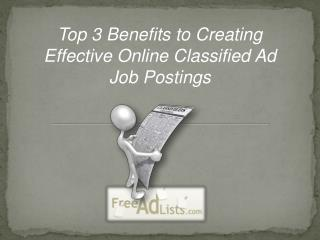 Top 3 Benefits to Creating Effective Online Classified Ad Job Postings