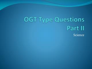 OGT Type Questions Part II