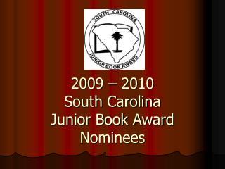 2009 – 2010 South Carolina Junior Book Award Nominees