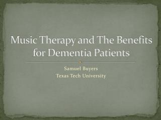 Music Therapy and The Benefits for Dementia Patients