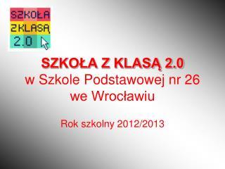 SZKOŁA Z KLASĄ 2.0 w Szkole Podstawowej nr 26 we Wrocławiu