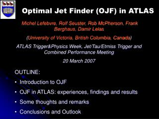 OUTLINE:   Introduction to OJF   OJF in ATLAS: experiences, findings and results