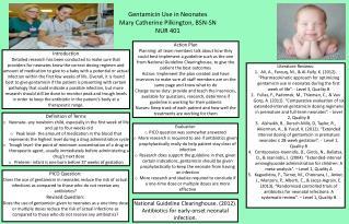Gentamicin Use in Neonates Mary Catherine Pilkington, BSN-SN NUR  401