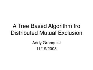A Tree Based Algorithm fro Distributed Mutual Exclusion