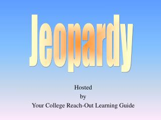 Hosted by Your College Reach-Out Learning Guide