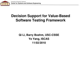 Decision Support for Value-Based Software Testing Framework