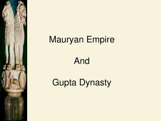 Mauryan Empire And Gupta Dynasty