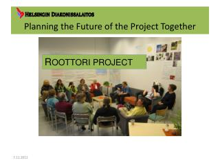 Planning the Future of the Project Together