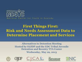 First Things First:  Risk and Needs Assessment Data to Determine Placement and Services