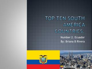 Top Ten South America Countries.
