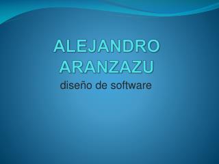 ALEJANDRO ARANZAZU