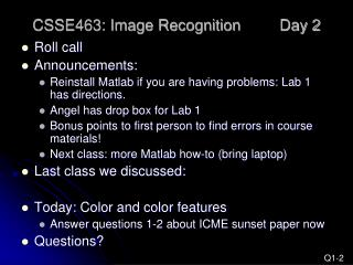 CSSE463: Image Recognition 	Day 2