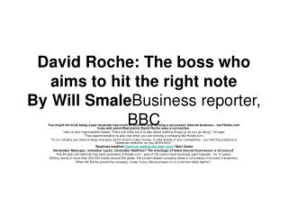David Roche: The boss who aims to hit the right note By Will Smale Business reporter, BBC