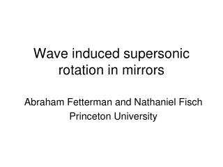 Wave induced supersonic rotation in mirrors
