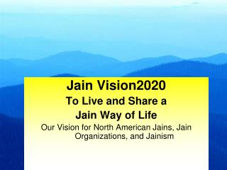 Jain Vision2020 To Live and Share a  Jain Way of Life