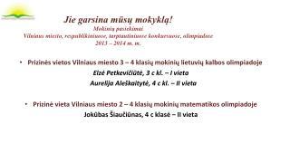 Prizin ės vietos Vilniaus miesto 3 – 4 klasių mokinių lietuvių kalbos olimpiadoje