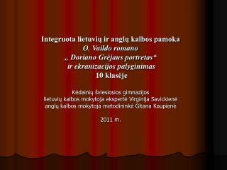 """Integruota lietuvių ir anglų kalbos pamoka  O. Vaildo romano  """" Doriano Grėjaus portretas"""""""