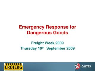 Emergency Response for  Dangerous Goods
