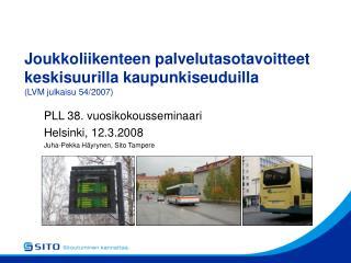 Joukkoliikenteen palvelutasotavoitteet keskisuurilla kaupunkiseuduilla (LVM julkaisu 54/2007)