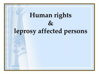 Human rights  &  leprosy affected persons