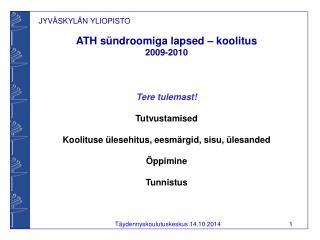 ATH sündroomiga lapsed  –  koolitus  2009-2010