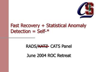 Fast Recovery + Statistical Anomaly Detection = Self-*