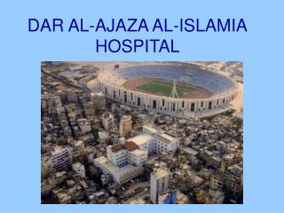 DAR AL-AJAZA AL-ISLAMIA HOSPITAL