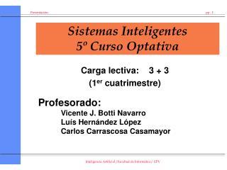 Sistemas Inteligentes 5� Curso Optativa