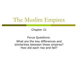 The Muslim Empires
