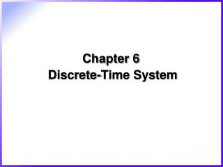 Chapter 6  Discrete-Time System