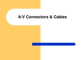 A/V Connectors & Cables